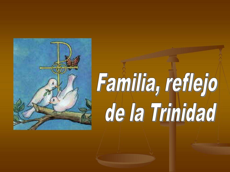 Familia, reflejo de la Trinidad hola pelao