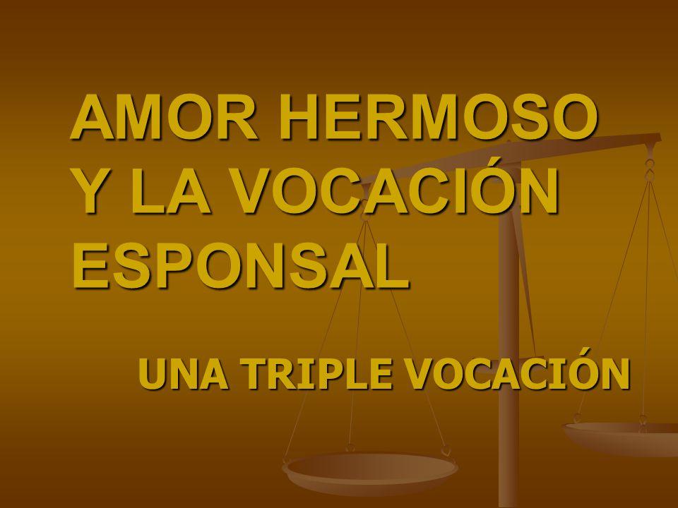 AMOR HERMOSO Y LA VOCACIÓN ESPONSAL