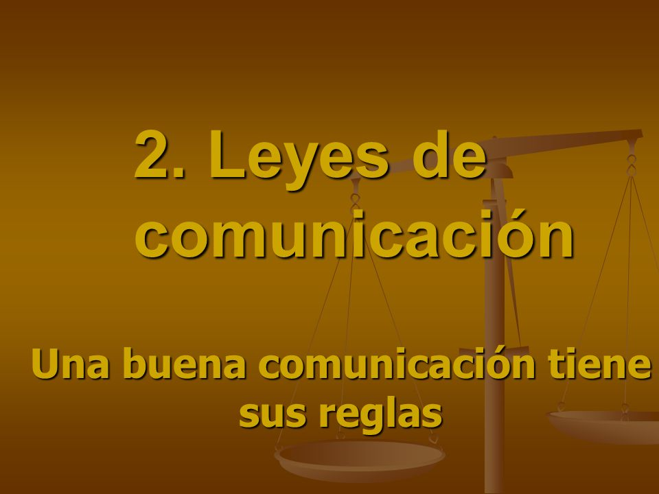 Una buena comunicación tiene sus reglas