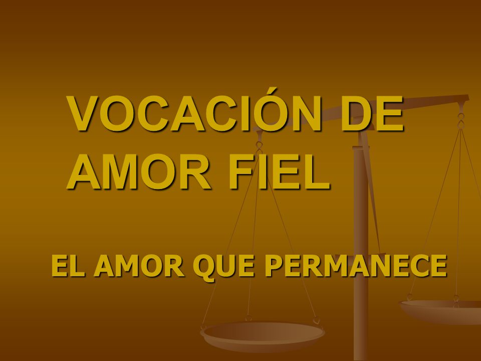VOCACIÓN DE AMOR FIEL EL AMOR QUE PERMANECE