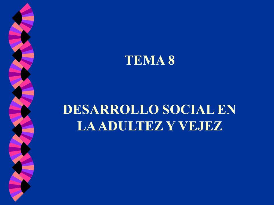DESARROLLO SOCIAL EN LA ADULTEZ Y VEJEZ