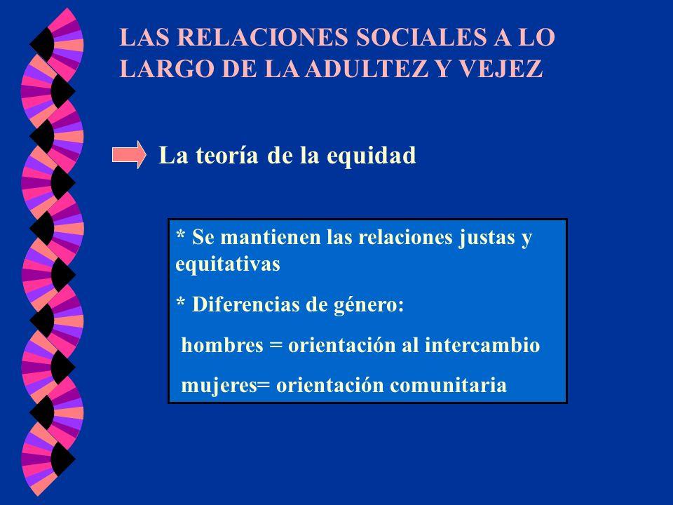 LAS RELACIONES SOCIALES A LO LARGO DE LA ADULTEZ Y VEJEZ
