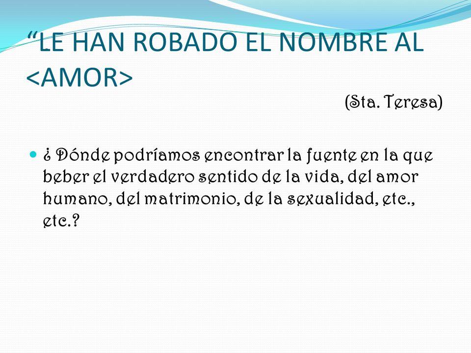 LE HAN ROBADO EL NOMBRE AL <AMOR>