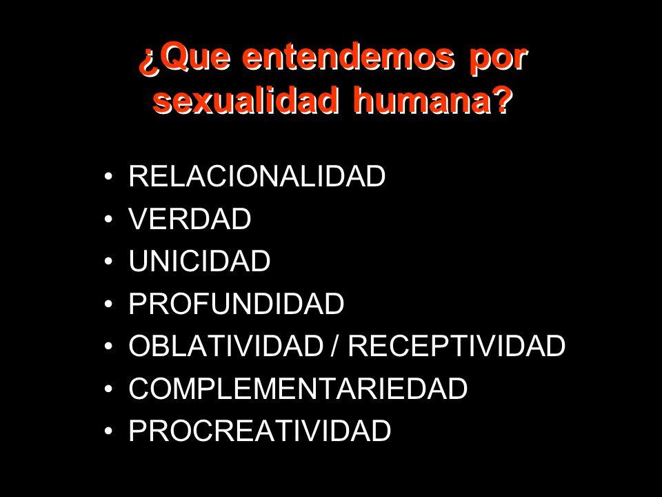 ¿Que entendemos por sexualidad humana