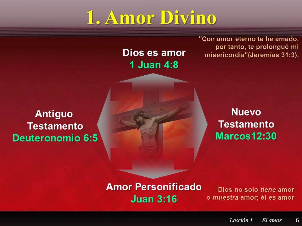 1. Amor Divino Dios es amor 1 Juan 4:8 Nuevo Antiguo Testamento