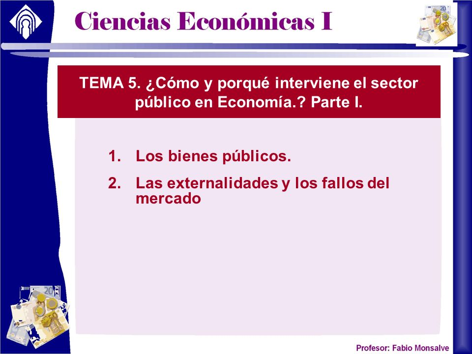 Los bienes públicos. Las externalidades y los fallos del mercado