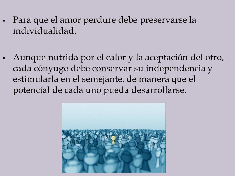 Para que el amor perdure debe preservarse la individualidad.