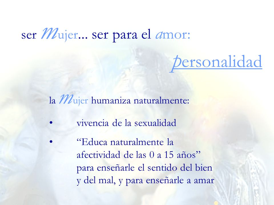 personalidad ser mujer... ser para el amor: