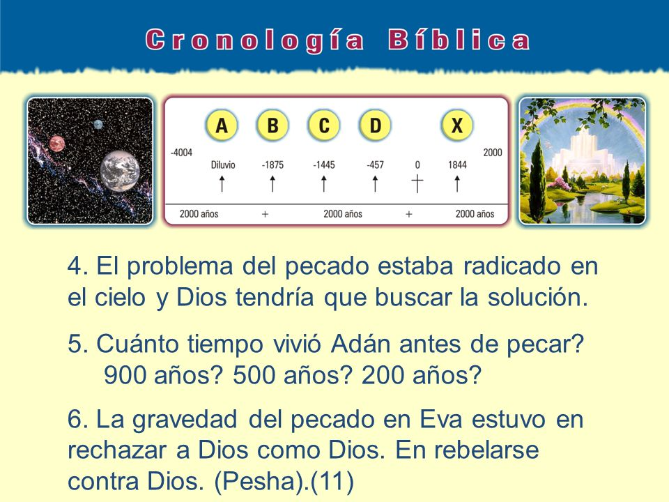 4. El problema del pecado estaba radicado en el cielo y Dios tendría que buscar la solución.