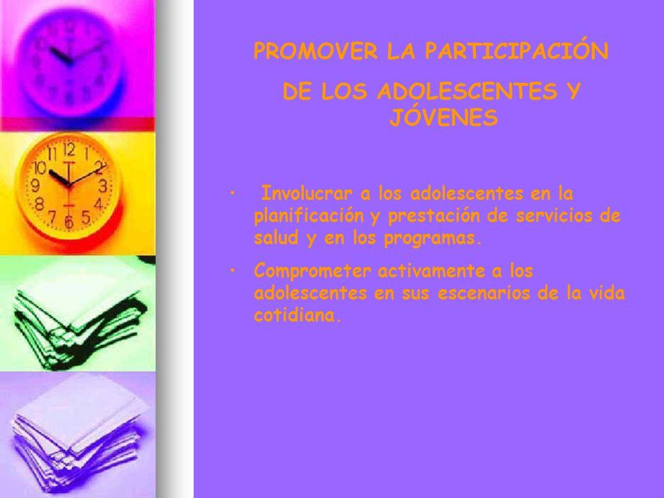 PROMOVER LA PARTICIPACIÓN DE LOS ADOLESCENTES Y JÓVENES