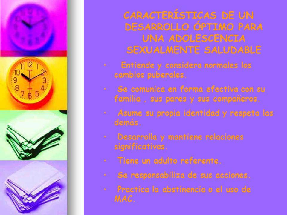 CARACTERÍSTICAS DE UN DESARROLLO ÓPTIMO PARA UNA ADOLESCENCIA SEXUALMENTE SALUDABLE