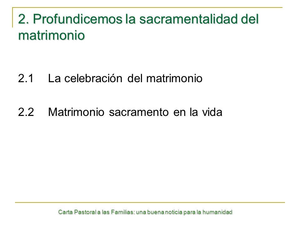 2. Profundicemos la sacramentalidad del matrimonio