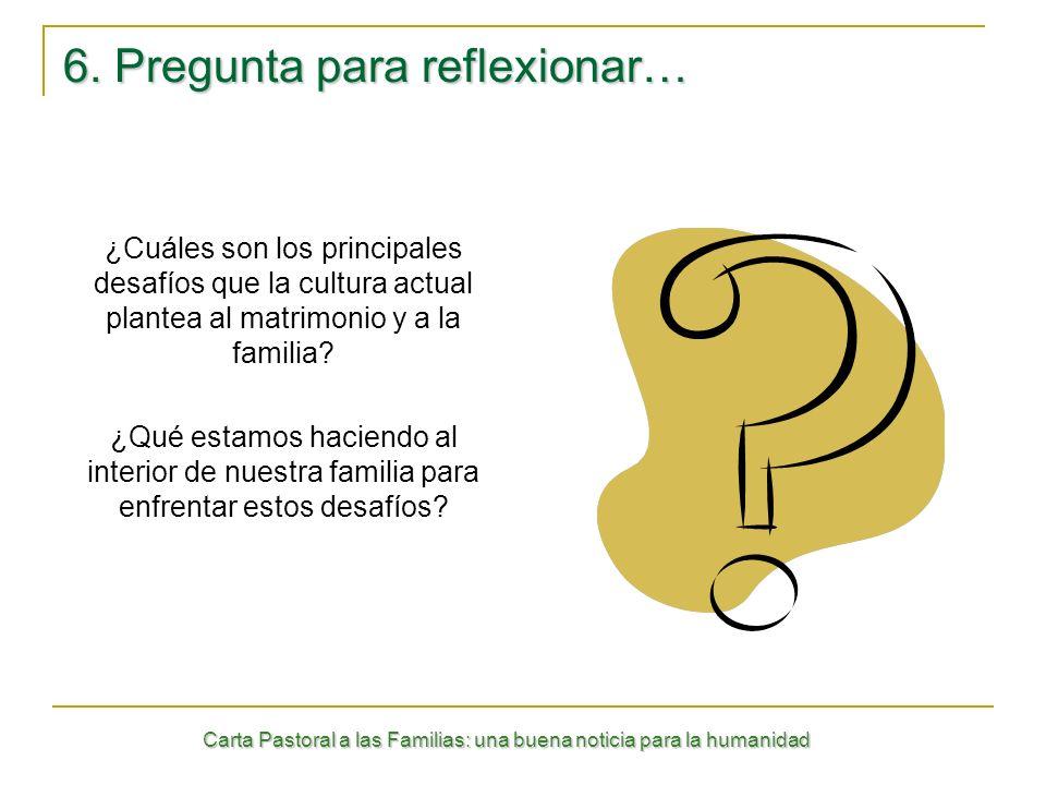 6. Pregunta para reflexionar…