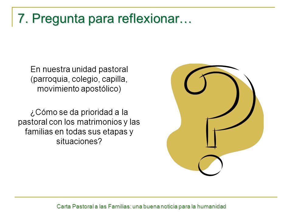 7. Pregunta para reflexionar…