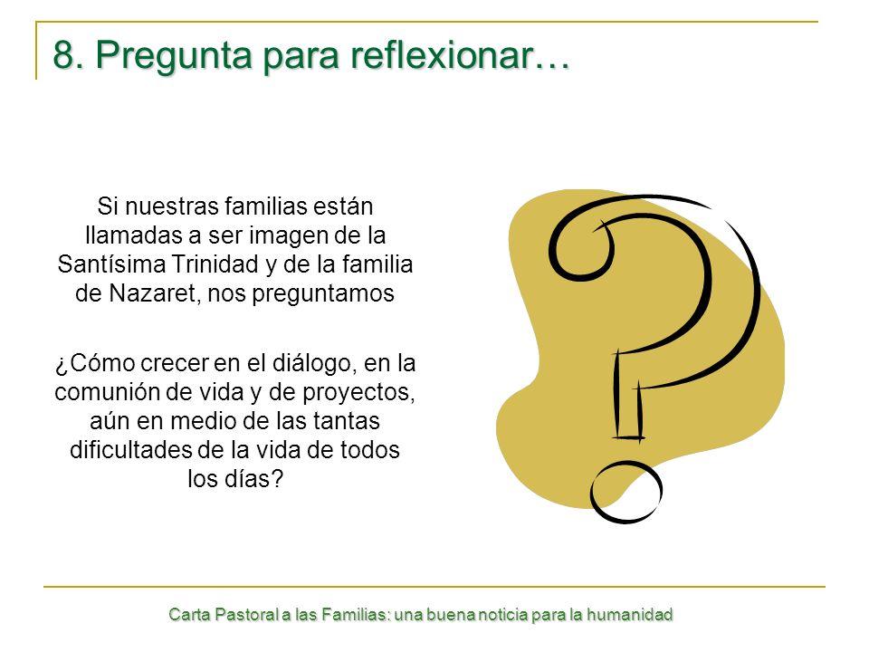 8. Pregunta para reflexionar…