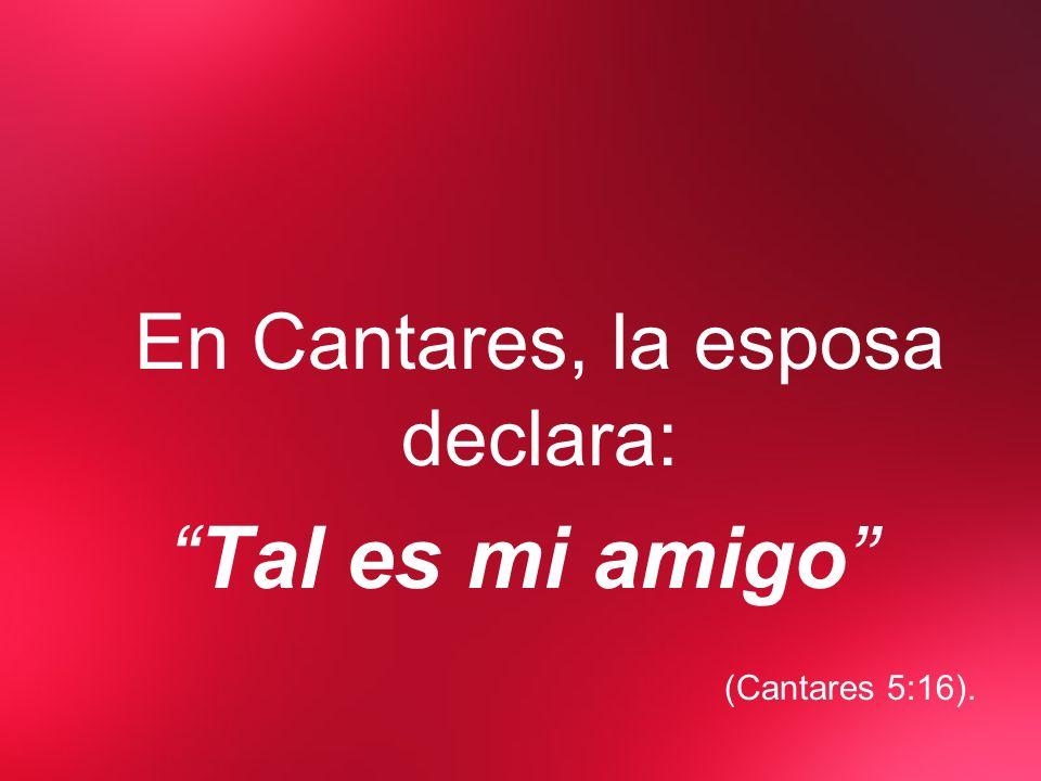 En Cantares, la esposa declara:
