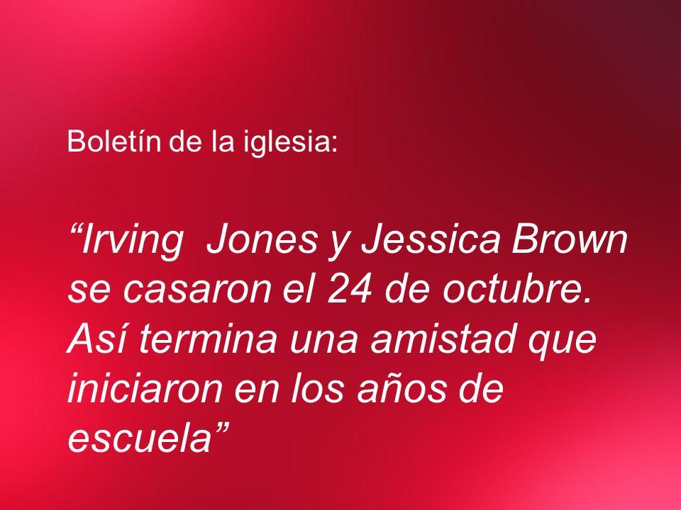 Boletín de la iglesia: Irving Jones y Jessica Brown se casaron el 24 de octubre.