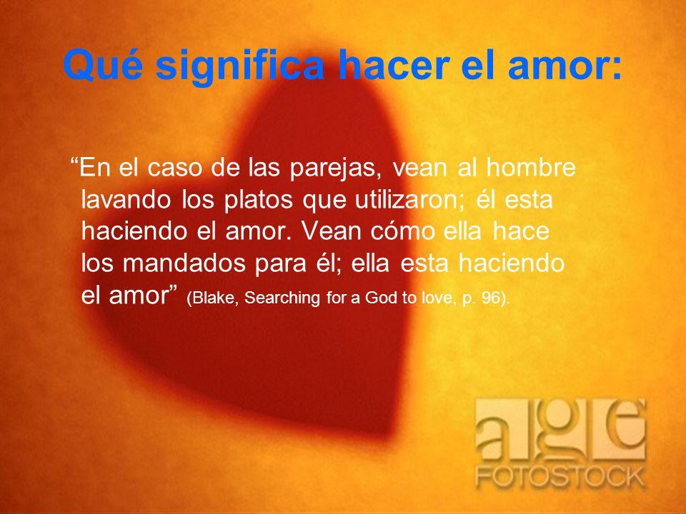 Qué significa hacer el amor: