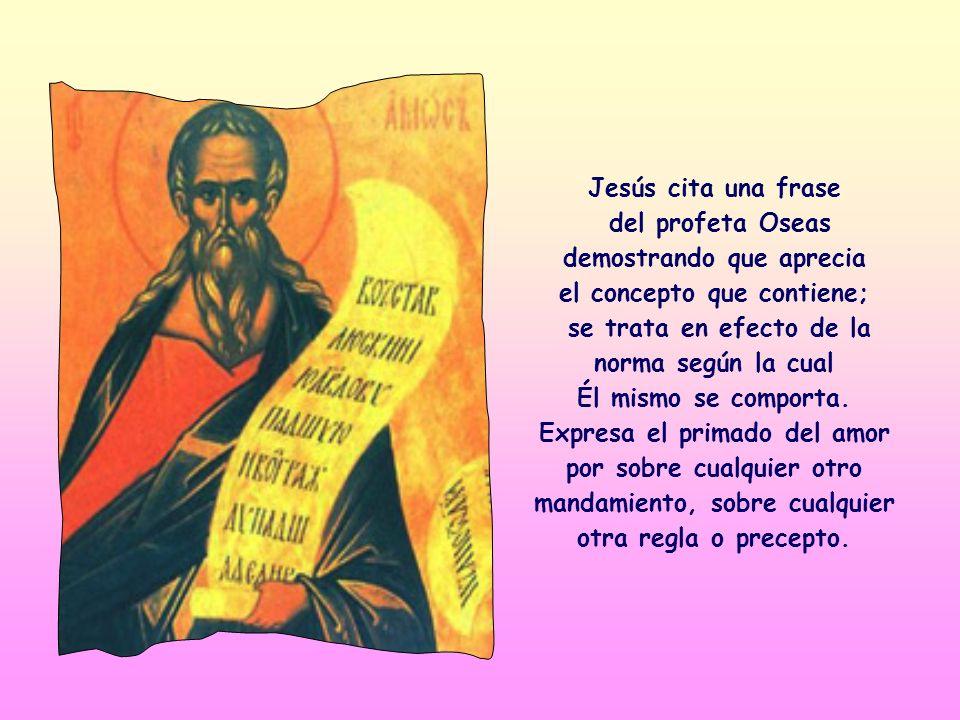 del profeta Oseas demostrando que aprecia el concepto que contiene;