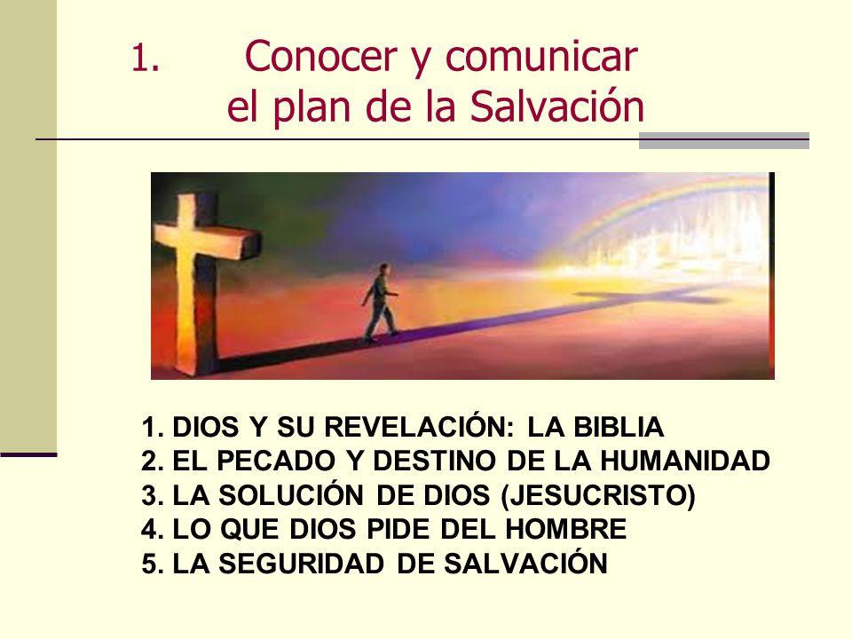 1. Conocer y comunicar el plan de la Salvación
