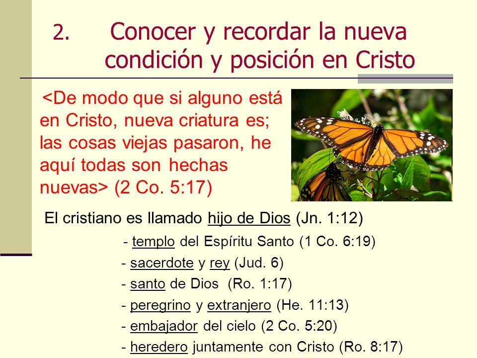 2. Conocer y recordar la nueva condición y posición en Cristo