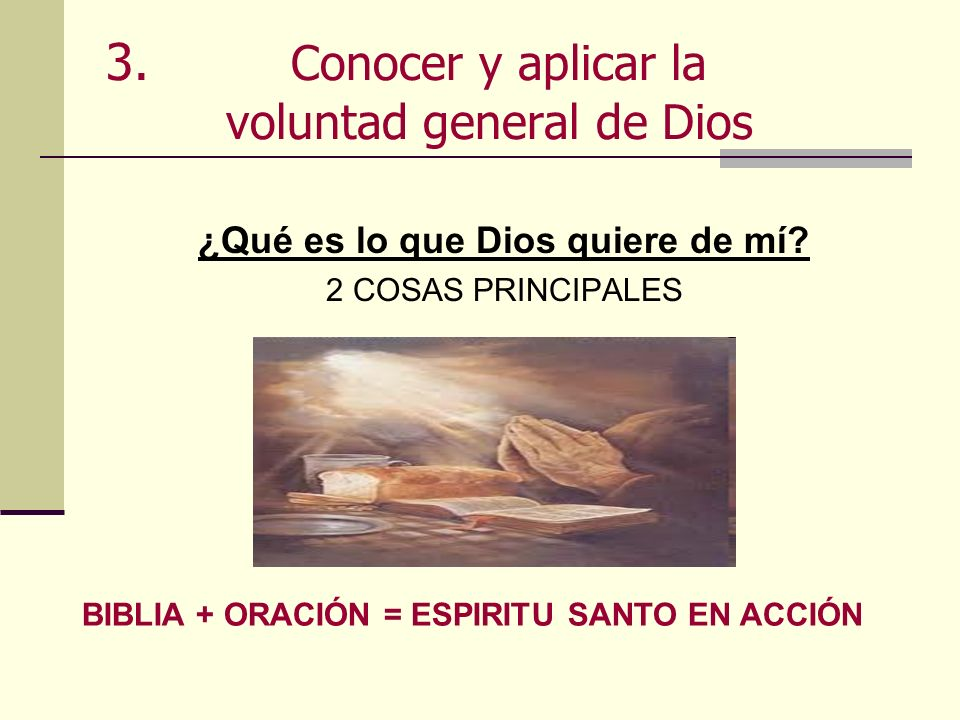 3. Conocer y aplicar la voluntad general de Dios