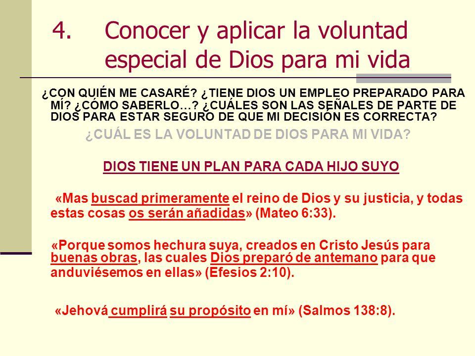 Conocer y aplicar la voluntad especial de Dios para mi vida