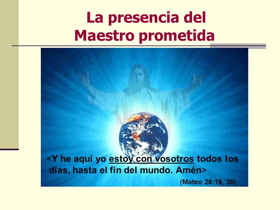La presencia del Maestro prometida