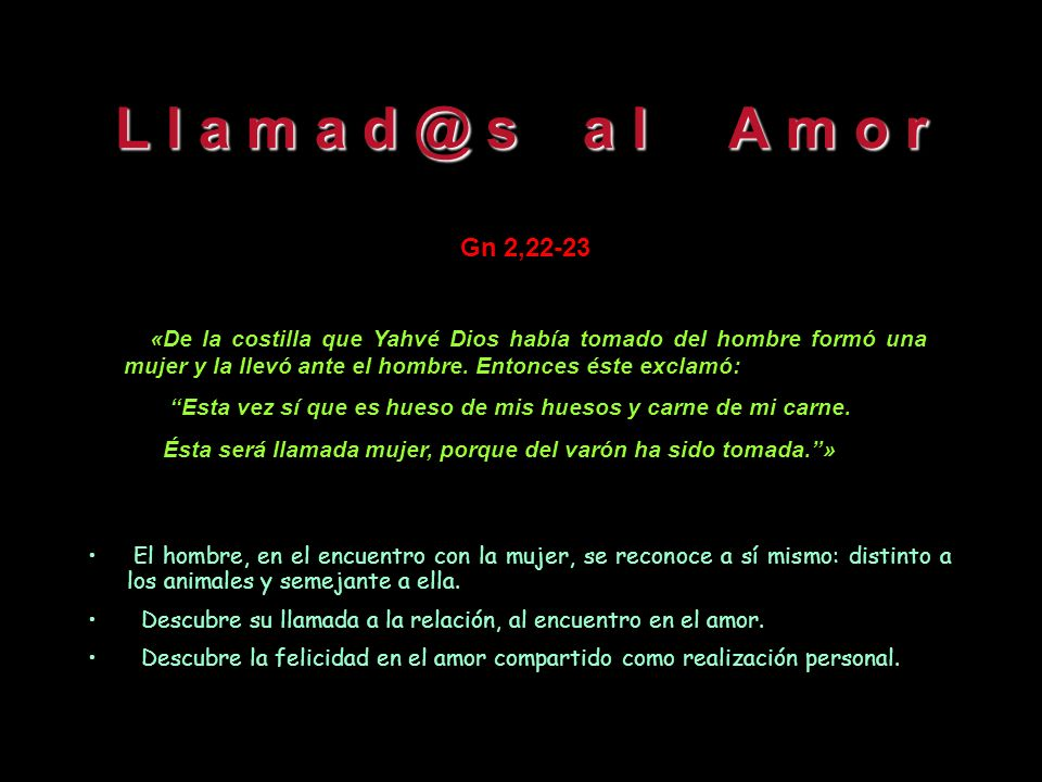 L l a m a d @ s a l A m o r Gn 2,22-23.