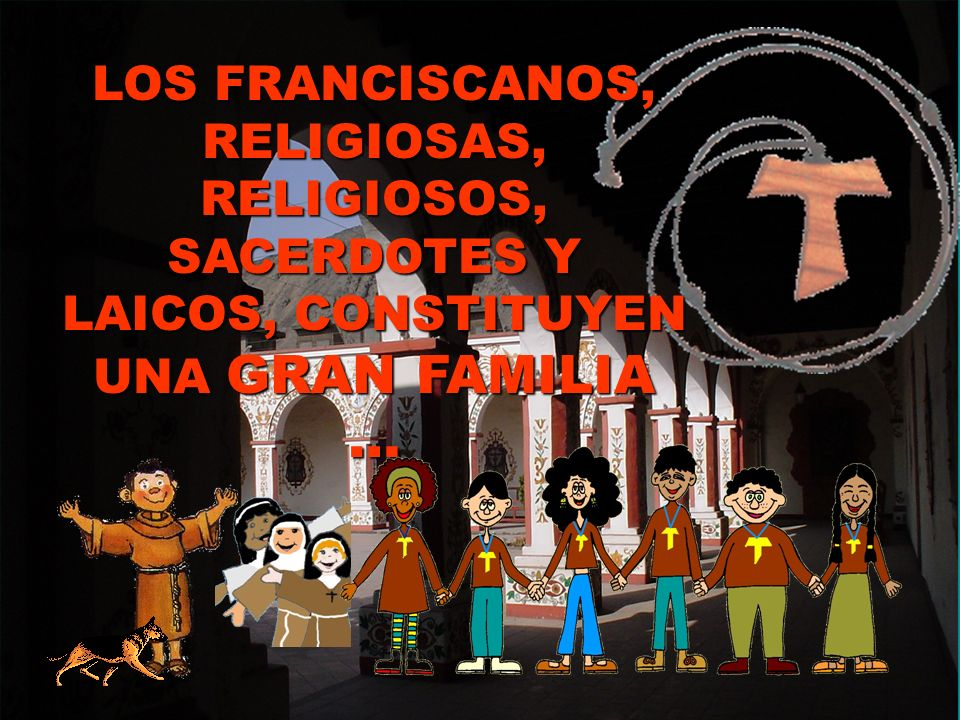LOS FRANCISCANOS, RELIGIOSAS,