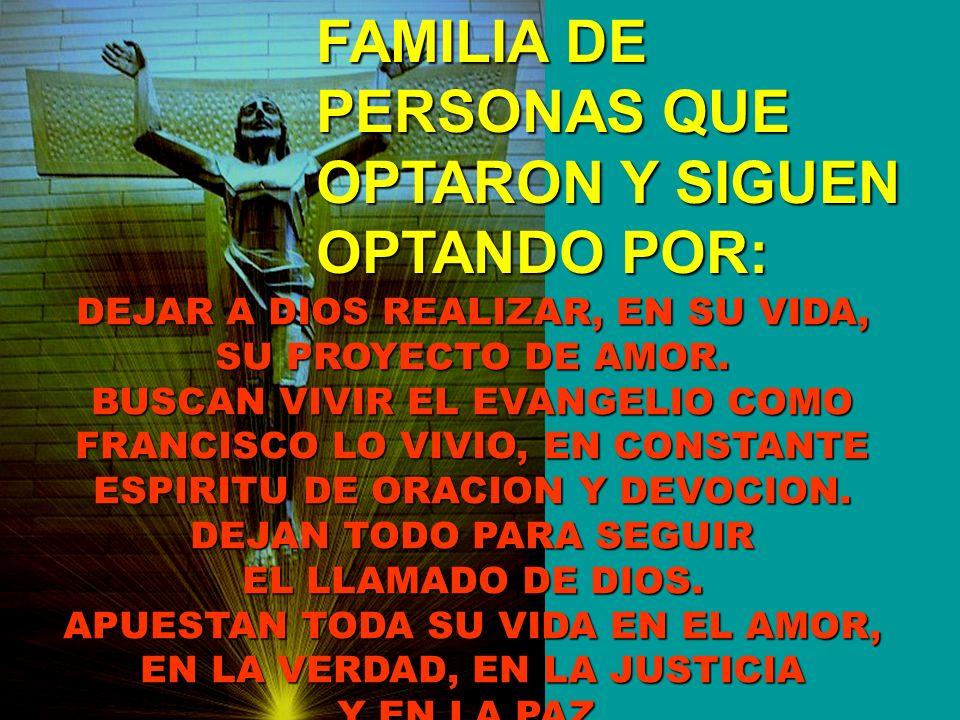 FAMILIA DE PERSONAS QUE OPTARON Y SIGUEN OPTANDO POR: