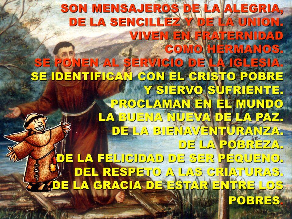 SON MENSAJEROS DE LA ALEGRIA,