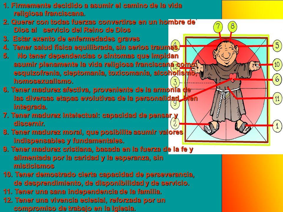 1. Firmemente decidido a asumir el camino de la vida religiosa franciscana.