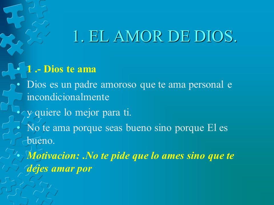 1. EL AMOR DE DIOS. 1 .- Dios te ama