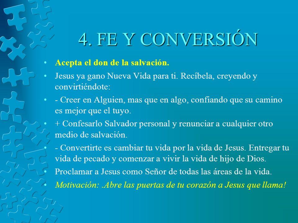 4. FE Y CONVERSIÓN Acepta el don de la salvación.