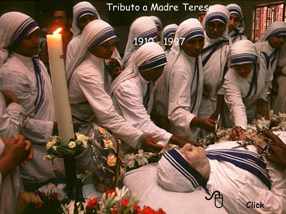 Tributo a Madre Teresa 1910 - 1997 8 Click