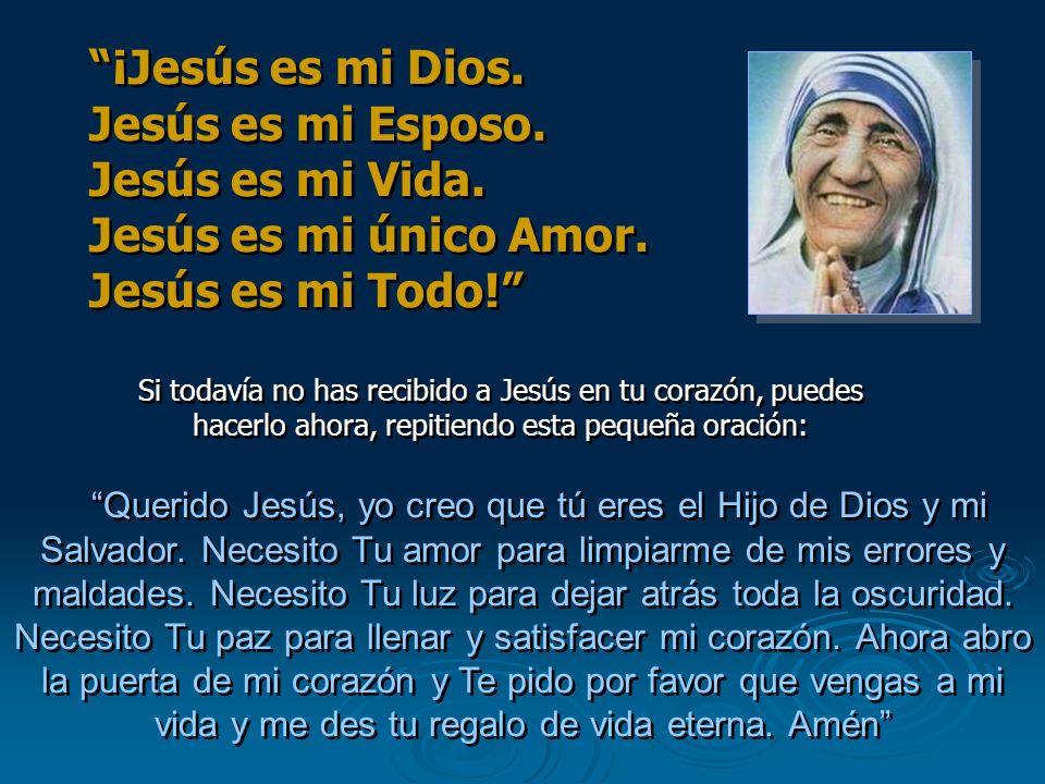 ¡Jesús es mi Dios. Jesús es mi Esposo. Jesús es mi Vida