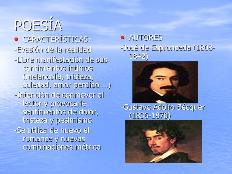 POESÍA AUTORES CARACTERÍSTICAS: -José de Espronceda (1808-1842)