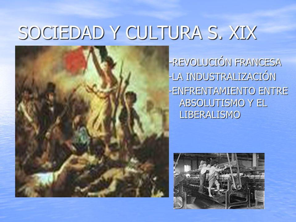 SOCIEDAD Y CULTURA S. XIX