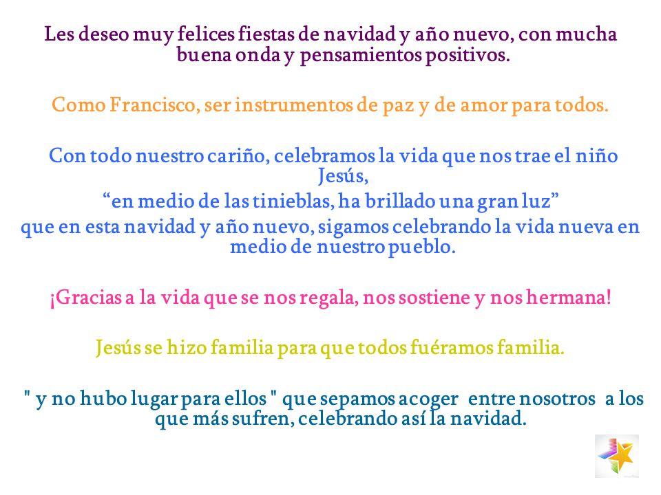 Como Francisco, ser instrumentos de paz y de amor para todos.