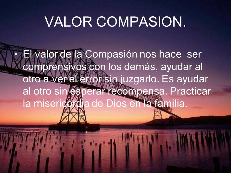 VALOR COMPASION.