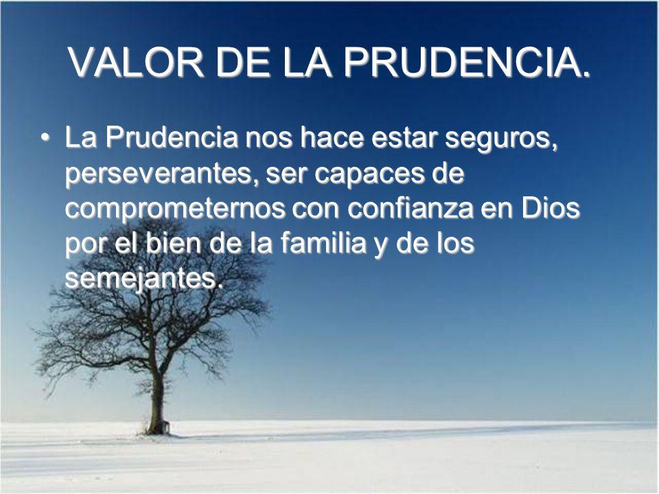 VALOR DE LA PRUDENCIA.