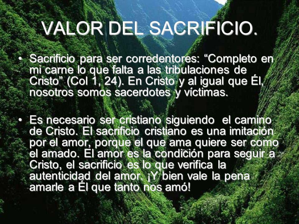 VALOR DEL SACRIFICIO.