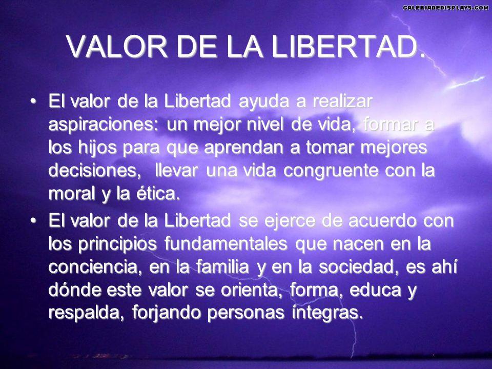 VALOR DE LA LIBERTAD.
