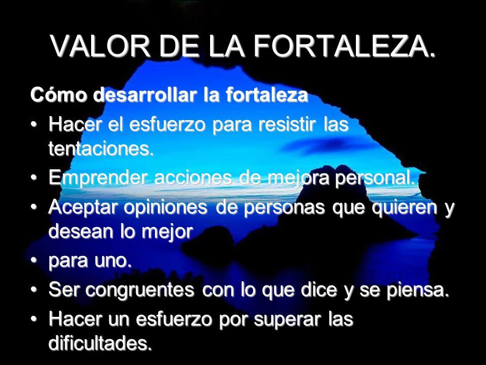 VALOR DE LA FORTALEZA. Cómo desarrollar la fortaleza