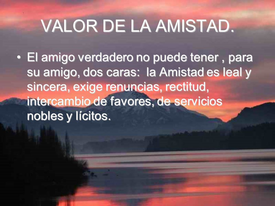 VALOR DE LA AMISTAD.
