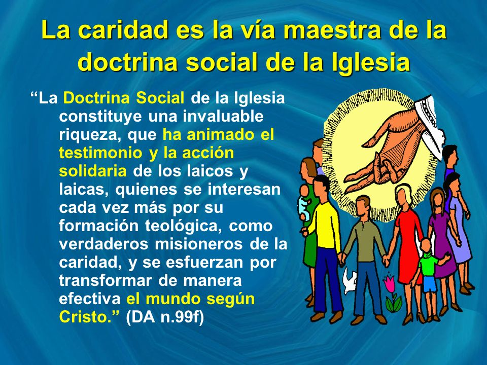 La caridad es la vía maestra de la doctrina social de la Iglesia