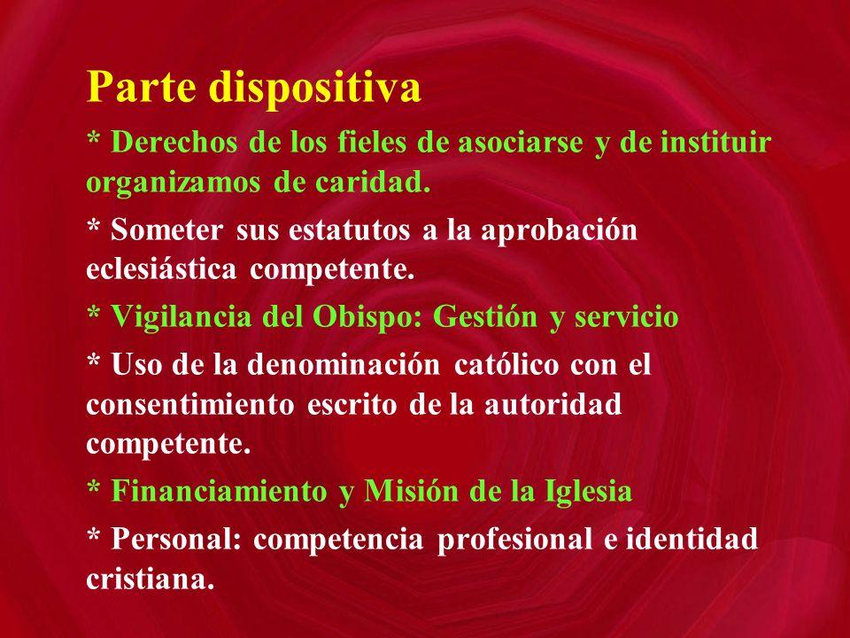 Parte dispositiva * Derechos de los fieles de asociarse y de instituir organizamos de caridad.