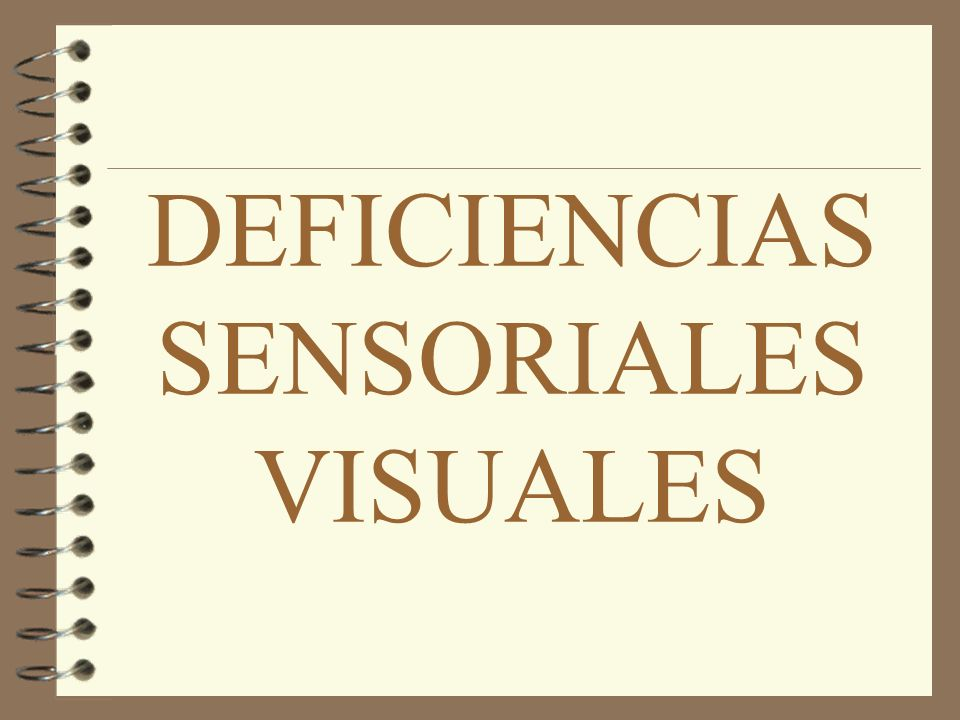 DEFICIENCIAS SENSORIALES VISUALES