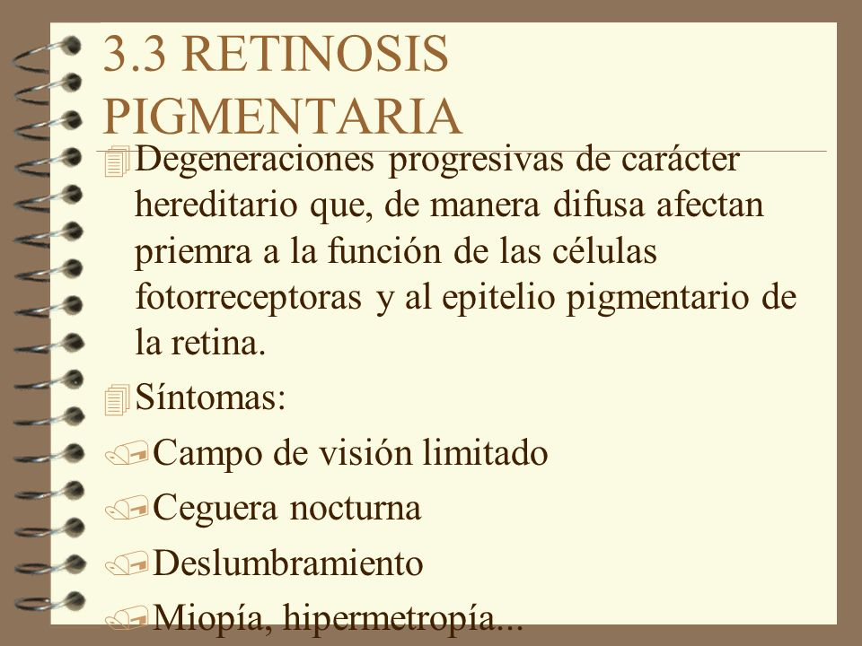3.3 RETINOSIS PIGMENTARIA
